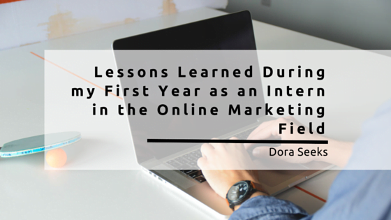 Lessons Learned During my First Year as an Intern in the Online Marketing Field