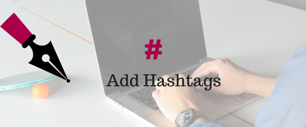 Include Hashtags in Your Social Media Posts when appropriate