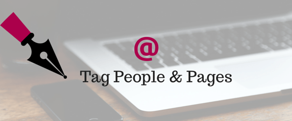 Use Social Media's tagging options to tag important people or pages