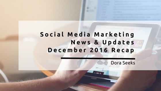 Social Media Marketing News December 2016 Recap