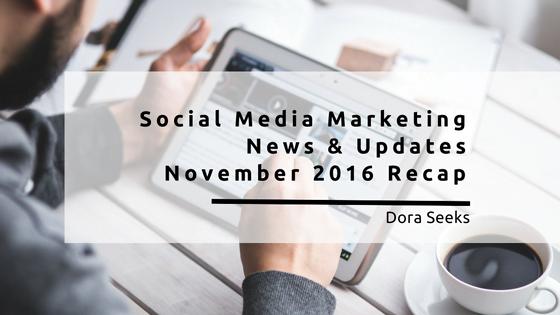 Social Media Marketing News & Updates - November 2016 Recap