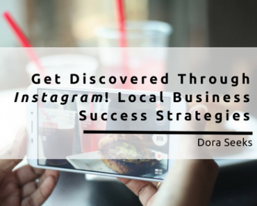 Get Discovered Through Instagram! Local Business Success Strategies