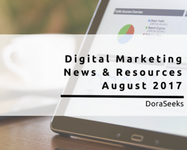 Stay Up-To-Date! Top Digital Marketing News And Resources August 2017