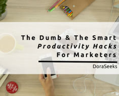 The Dumb Vs. The Smart Productivity Hacks For Marketers