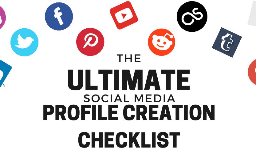 The Complete Social Media Profile Creation Checklist (Downloadable)